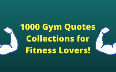 1000 Gym Quotes Collections for Fitness Lovers!
