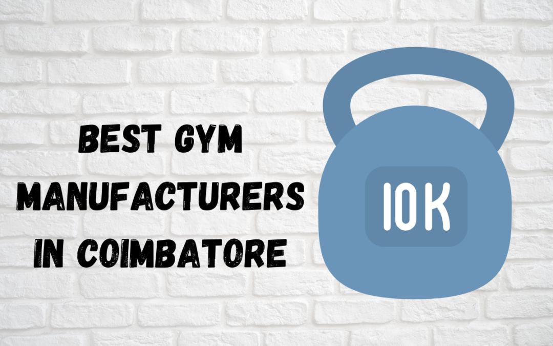 Best Gym Equipment Manufacturers in Coimbatore