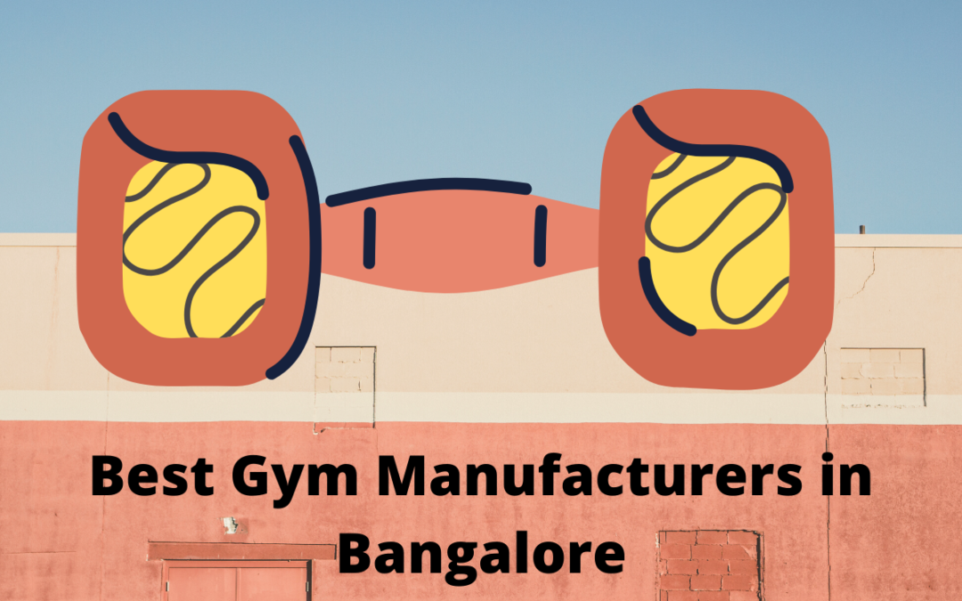 Best Gym Manufacturers in Bangalore