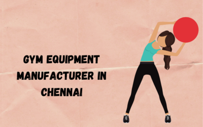 Best Gym Equipment Manufacturer in Chennai