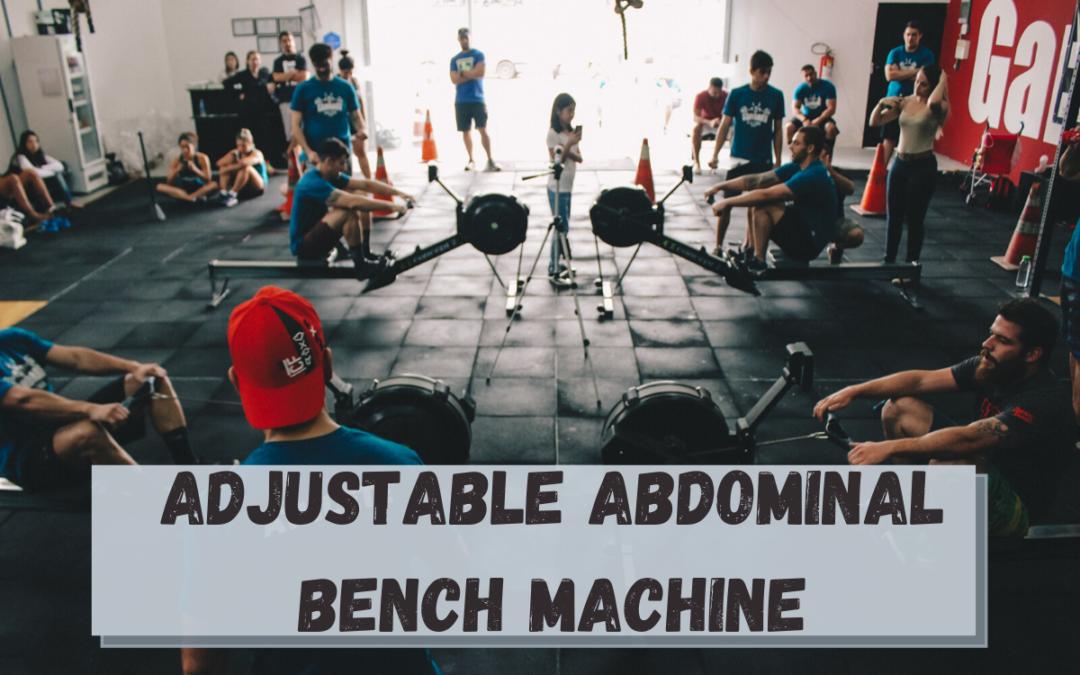 Adjustable Abdominal Bench Machine