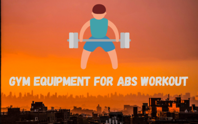Top 10 Best Gym Equipment for Abs Workout