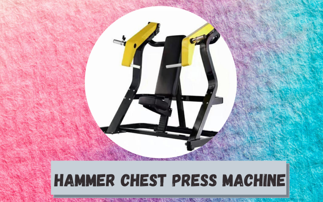 Hammer Chest Press Machine
