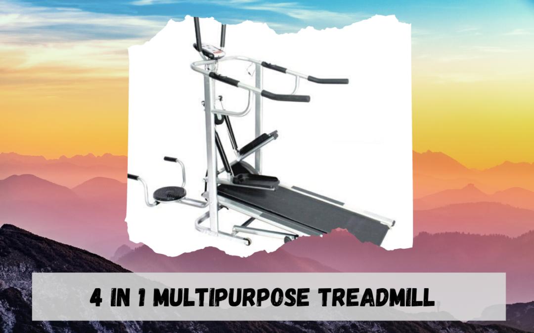 4 in 1 Multipurpose Treadmill Price, Uses, Exercises, Manufacturer in India