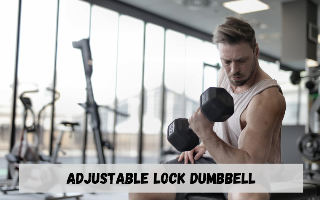 Adjustable Lock Dumbbell Price, Types, Exercises, Manufacturer in India