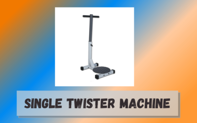 Single Twister Machine – Here is Everything You Must Know!