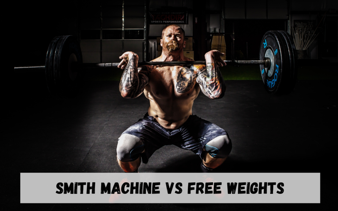 Smith Machine Vs Free Weights: Which One is Better?