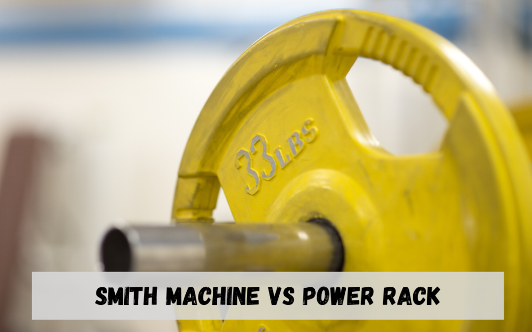 Smith Machine Vs Power Rack: Which one is better?