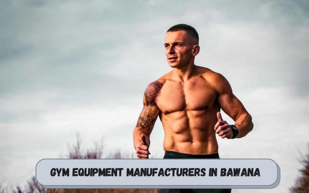 Best Gym Equipment Manufacturers in Bawana