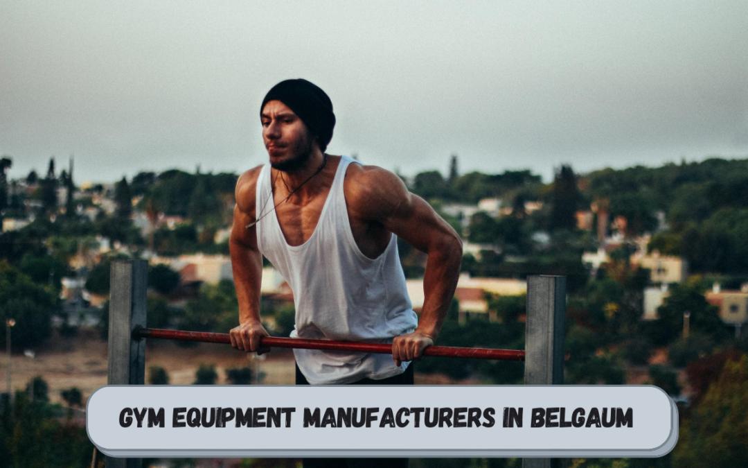 Best Gym Equipment Manufacturers in Belgaum