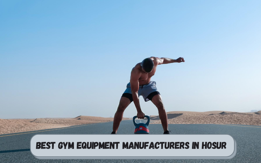 Best Gym Equipment Manufacturers in Hosur
