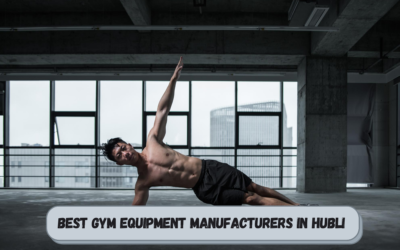 Best Gym Equipment Manufacturers in Hubli