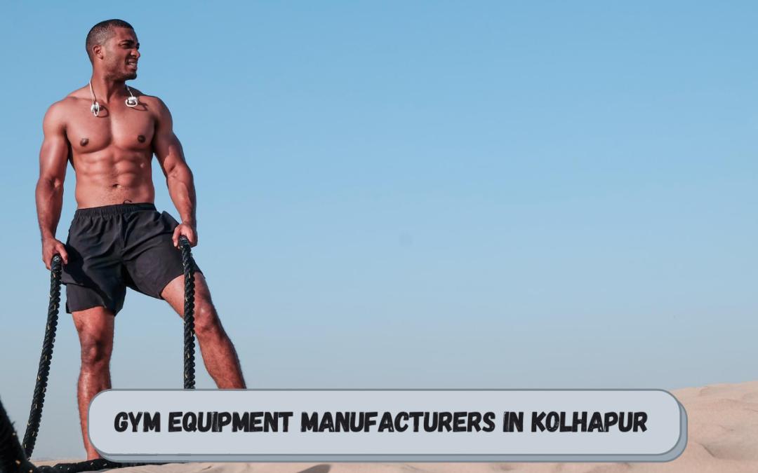 Best Gym Equipment Manufacturers in Kolhapur