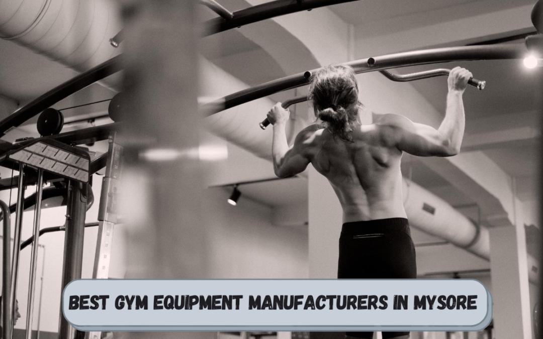 Best Gym Equipment Manufacturers in Mysore