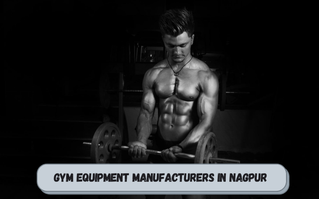 Best Gym Equipment Manufacturers in Nagpur