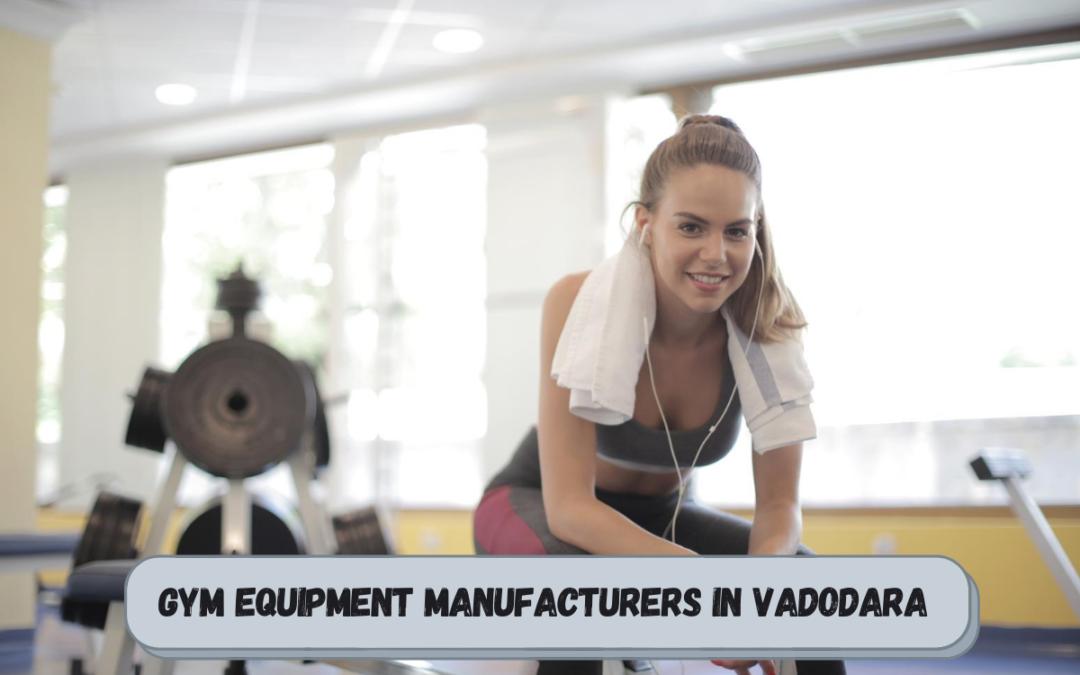 Best Gym Equipment Manufacturers in Vadodara